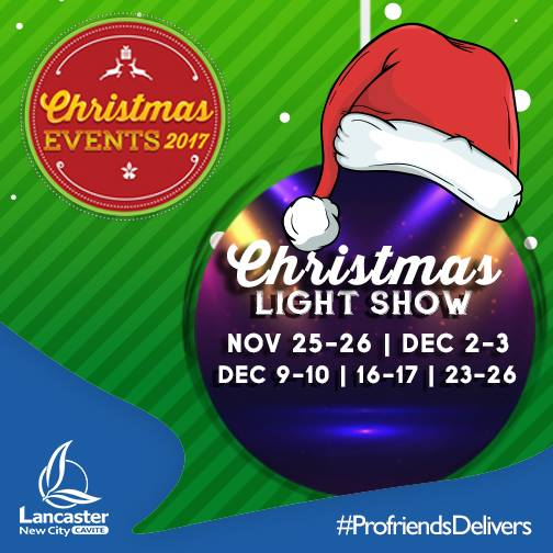 CHRISTMAS LIGHTSHOW SCHEDULE 2017! AT LANCASTER NEW CITY CAVITE